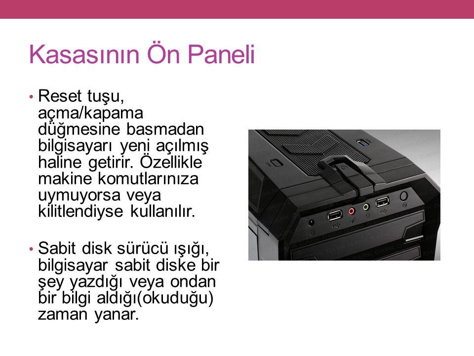 Kasasının Ön Paneli Reset tuşu, açma/kapama düğmesine basmadan bilgisayarı yeni açılmış haline getirir.