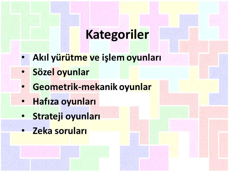 Kategoriler Akıl yürütme ve işlem oyunları Sözel oyunlar Geometrik-mekanik oyunlar Hafıza oyunları Strateji oyunları Zeka soruları