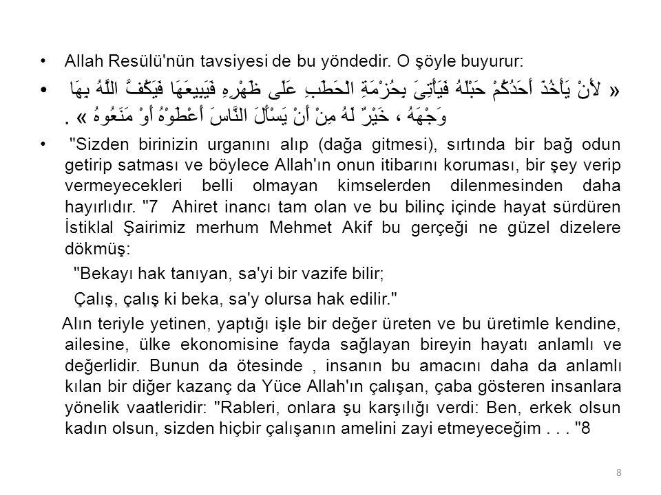 Allah Resülü nün tavsiyesi de bu yöndedir.