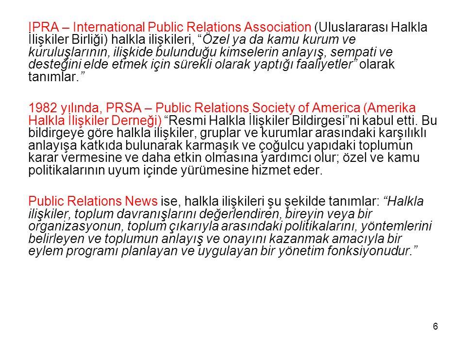 """6 IPRA – International Public Relations Association (Uluslararası Halkla İlişkiler Birliği) halkla ilişkileri, """"Özel ya da kamu kurum ve kuruluşlarını"""