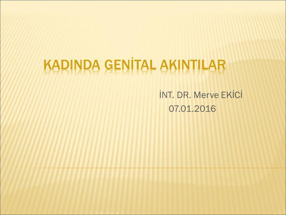 İNT. DR. Merve EKİCİ 07.01.2016