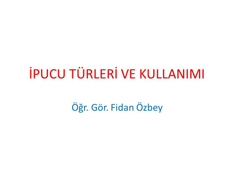 İPUCU TÜRLERİ VE KULLANIMI Öğr. Gör. Fidan Özbey