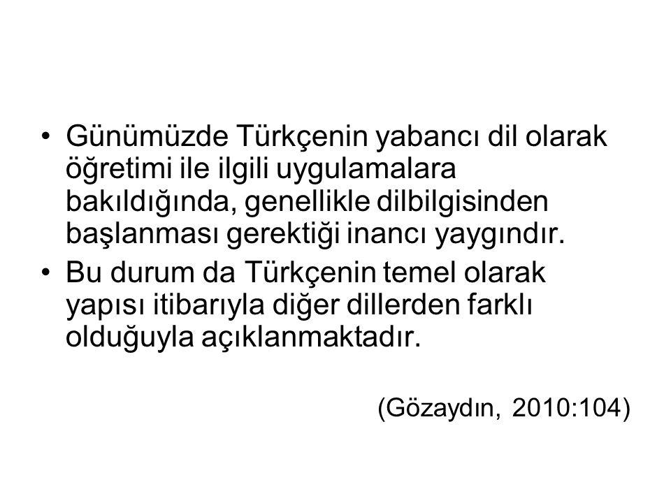 Günümüzde Türkçenin yabancı dil olarak öğretimi ile ilgili uygulamalara bakıldığında, genellikle dilbilgisinden başlanması gerektiği inancı yaygındır.