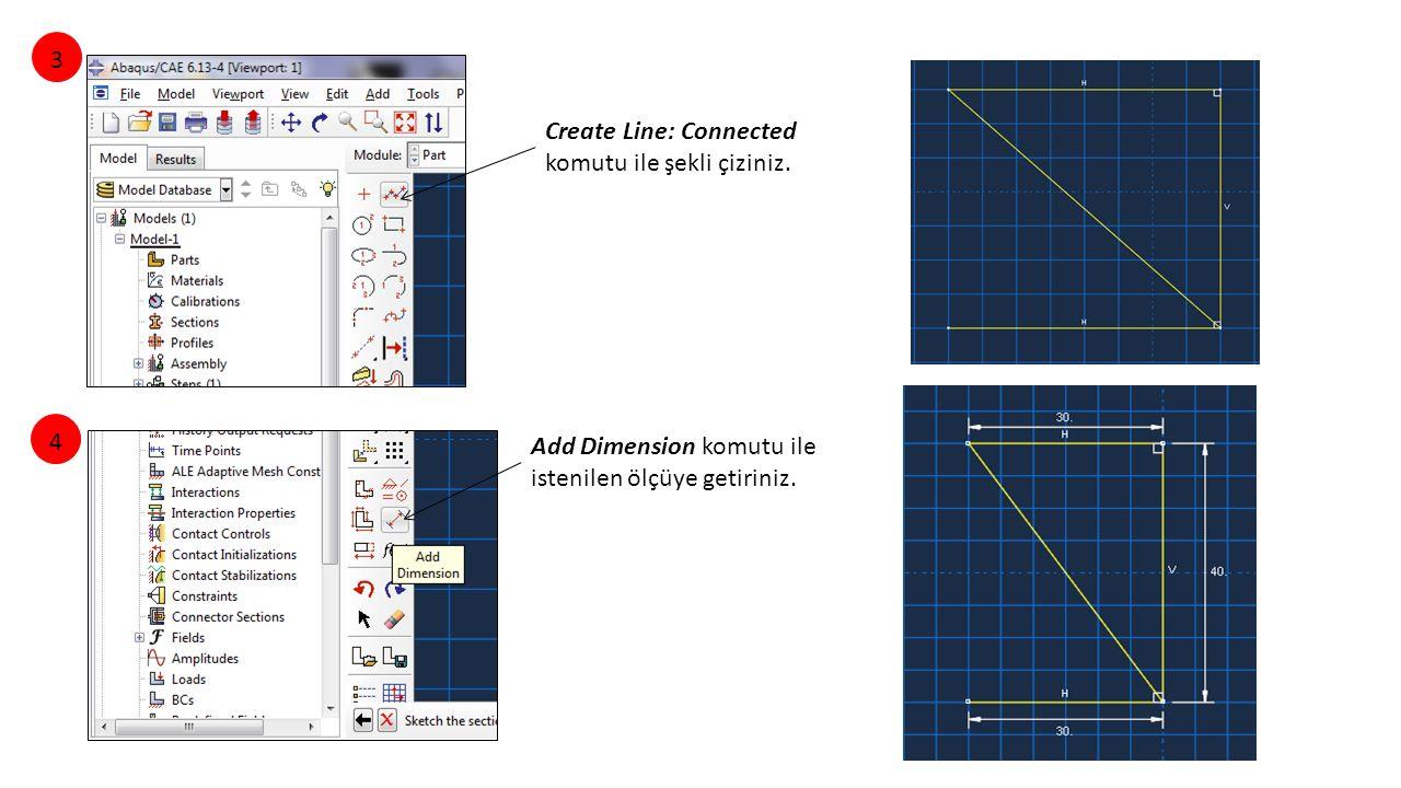 Create Line: Connected komutu ile şekli çiziniz. Add Dimension komutu ile istenilen ölçüye getiriniz. 34