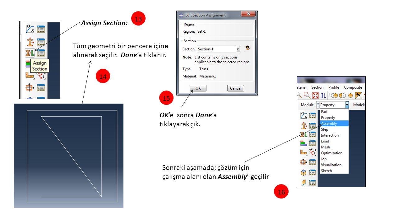 Assign Section: Tüm geometri bir pencere içine alınarak seçilir. Done'a tıklanır. 1314 OK'e sonra Done'a tıklayarak çık. 1516 Sonraki aşamada; çözüm i