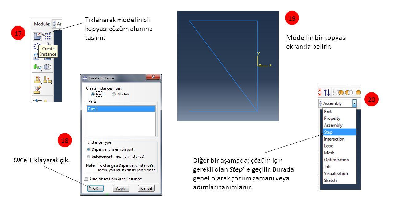 Tıklanarak modelin bir kopyası çözüm alanına taşınır. 17 OK'e Tıklayarak çık. 18 Modellin bir kopyası ekranda belirir. 19 Diğer bir aşamada; çözüm içi