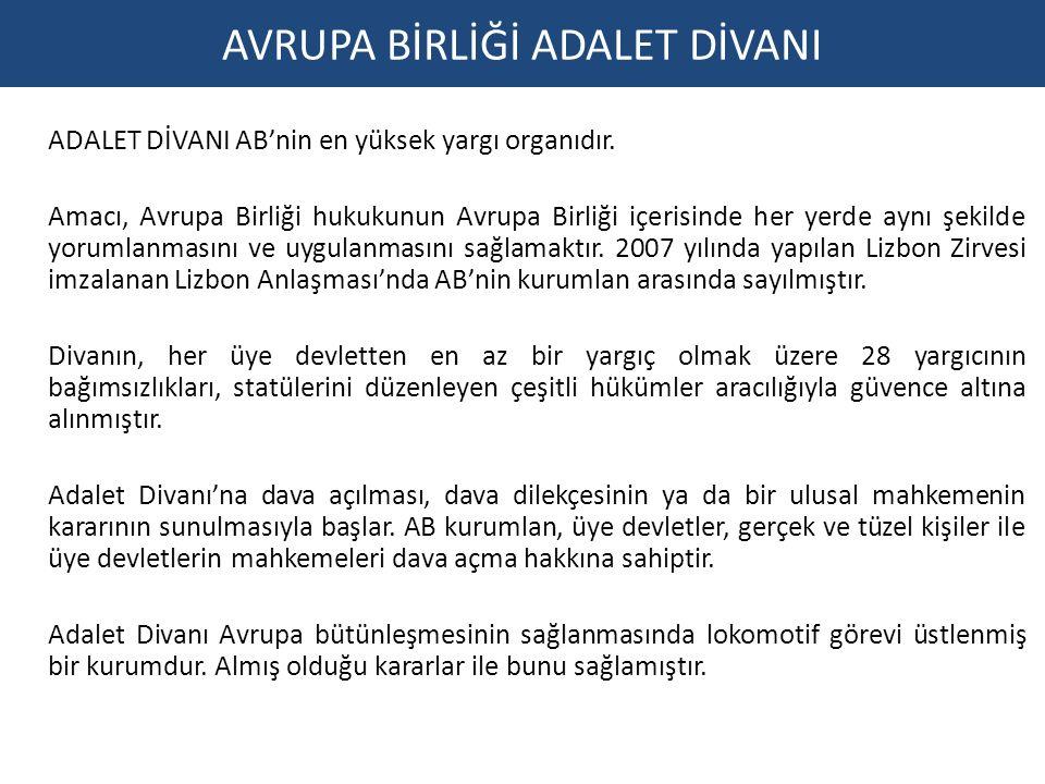 ADALET DİVANI AB'nin en yüksek yargı organıdır. Amacı, Avrupa Birliği hukukunun Avrupa Birliği içerisinde her yerde aynı şekilde yorumlanmasını ve uyg