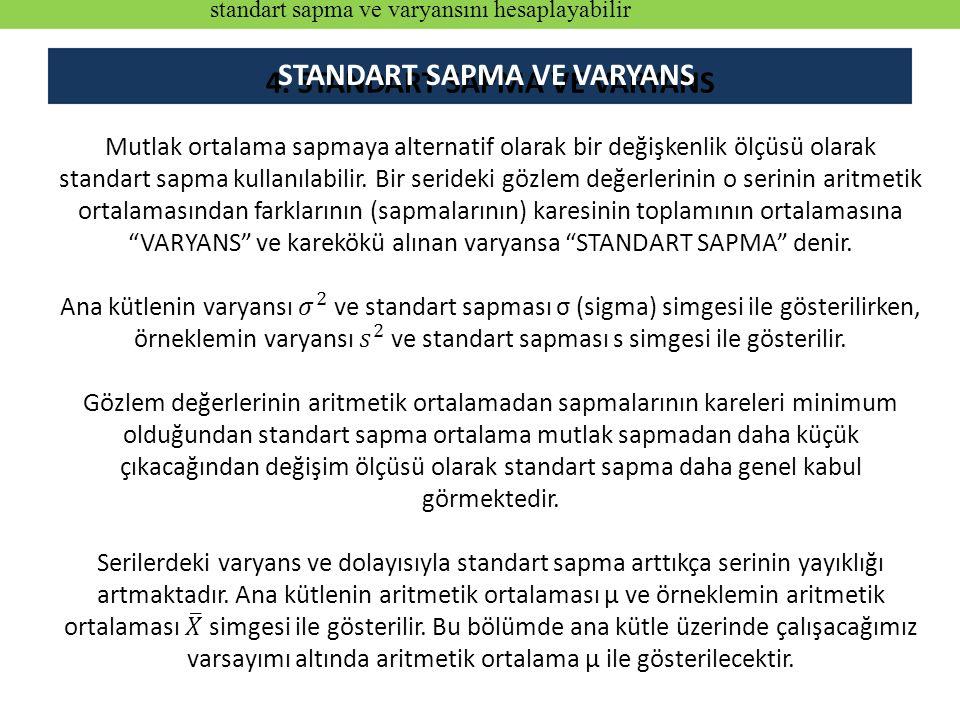 STANDART SAPMA VE VARYANS standart sapma ve varyansını hesaplayabilir