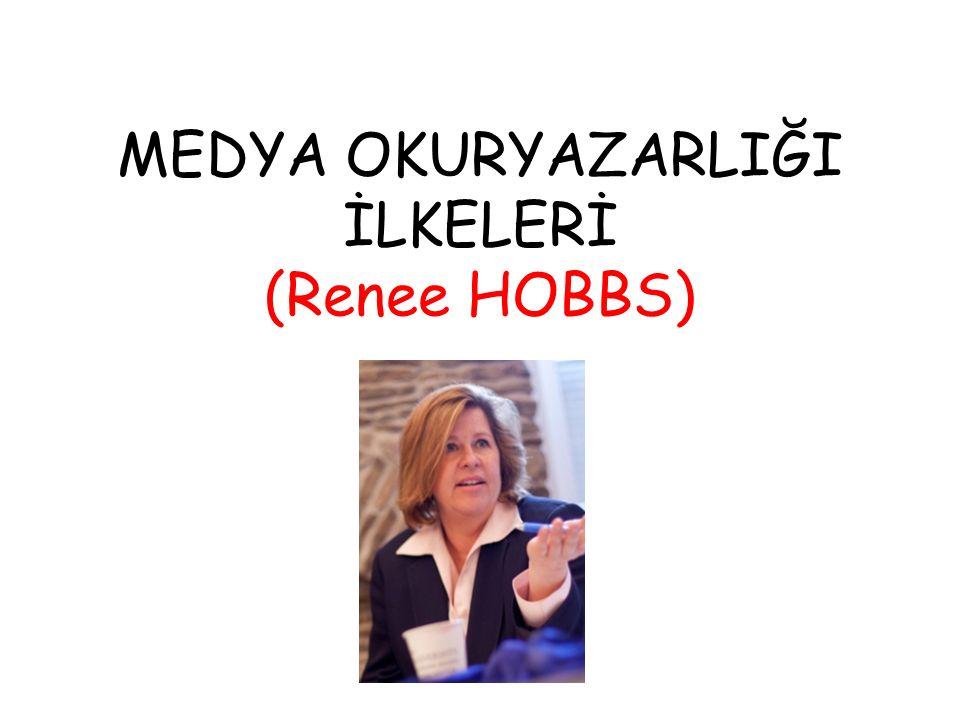 MEDYA OKURYAZARLIĞI İLKELERİ (Renee HOBBS)
