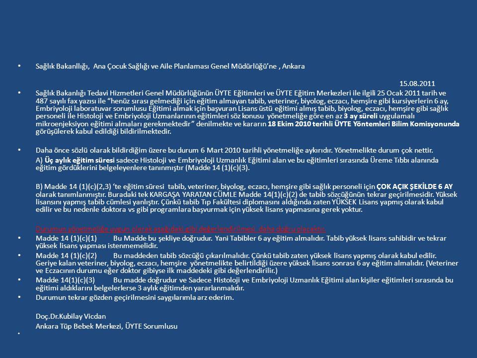 Sağlık Bakanllığı, Ana Çocuk Sağlığı ve Aile Planlaması Genel Müdürlüğü'ne, Ankara 15.08.2011 Sağlık Bakanlığı Tedavi Hizmetleri Genel Müdürlüğünün ÜY