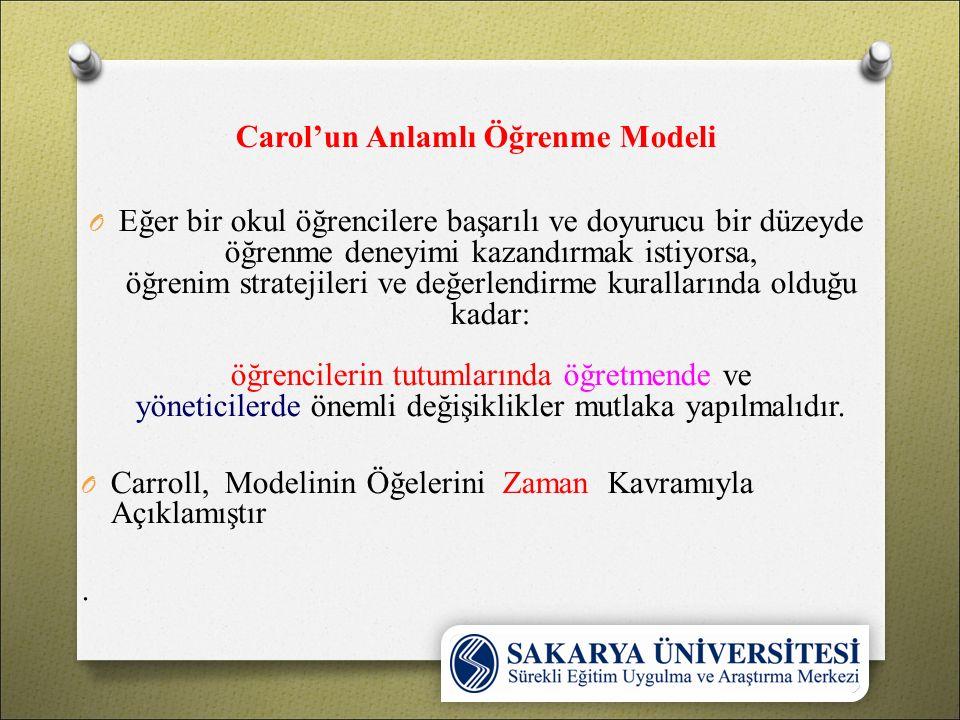 Carol'un Anlamlı Öğrenme Modeli O Eğer bir okul öğrencilere başarılı ve doyurucu bir düzeyde öğrenme deneyimi kazandırmak istiyorsa, öğrenim stratejil