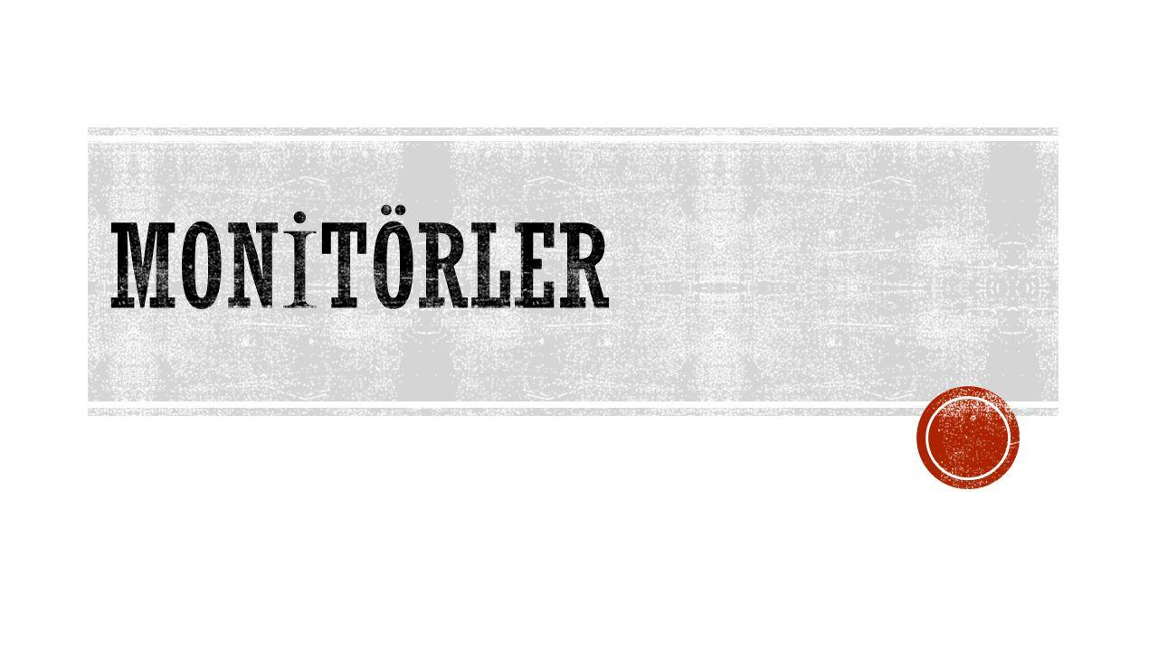 CRT Monitörler  LCD Monitörler