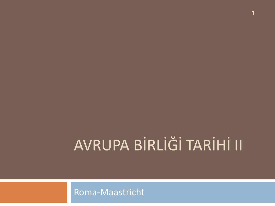 AVRUPA BİRLİĞİ TARİHİ II Roma-Maastricht 1