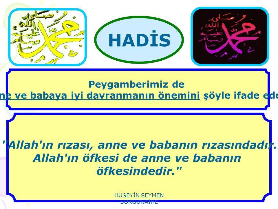 Allah ın rızası, anne ve babanın rızasındadır.