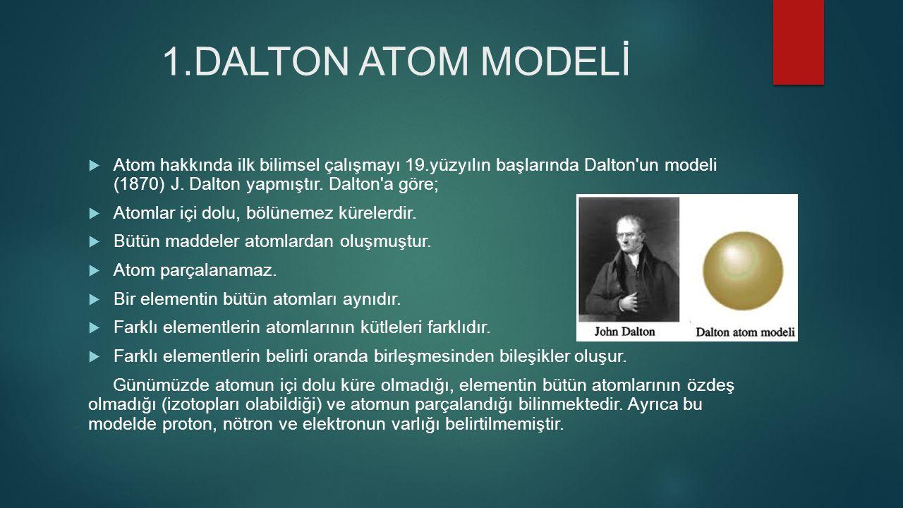  Atomun küçük ve bölünemez parçacıklardan oluştuğu düşüncesini ilk olarak Yunanlı filozof Demokritos M.Ö 400 lü yıllarda ortaya atarak, bu parçacıklara Yunanca bölünemez anlamına gelen atom adını verdi.