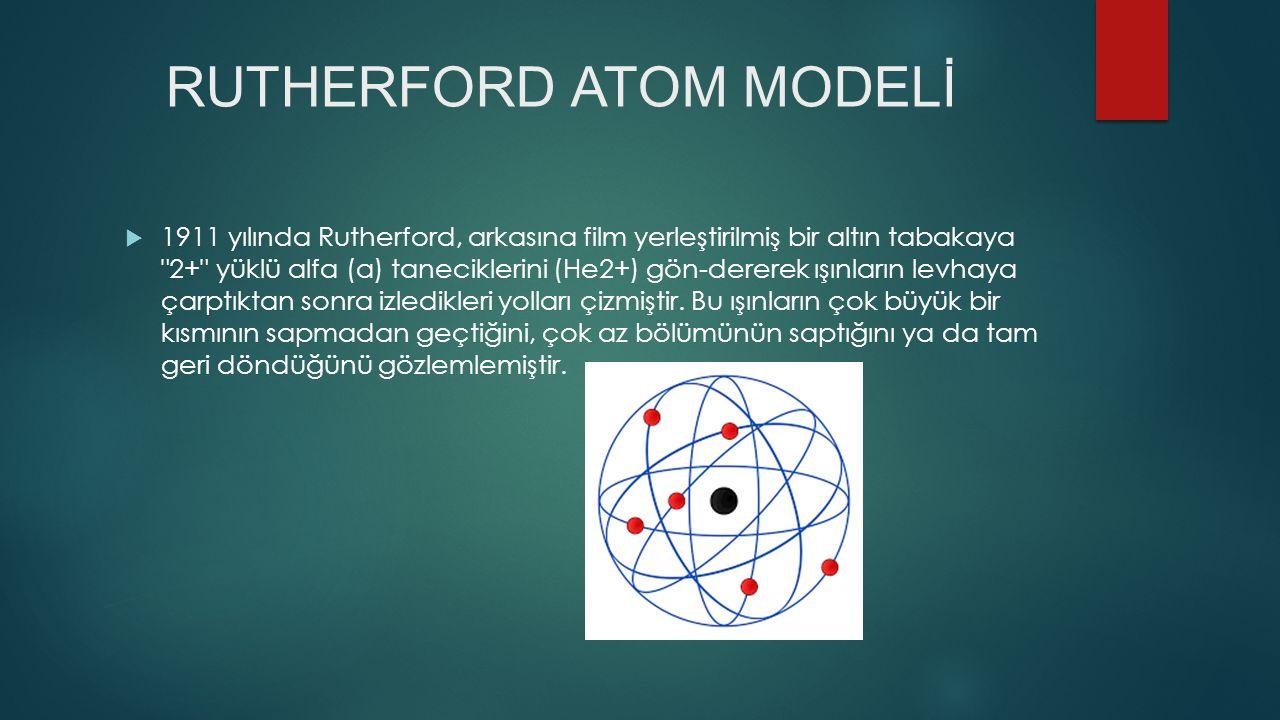 THOMSON'A GÖRE;  Atomlar yarıçapı yaklaşık 10-8 cm olan pozitif yüklü kürelerdir.