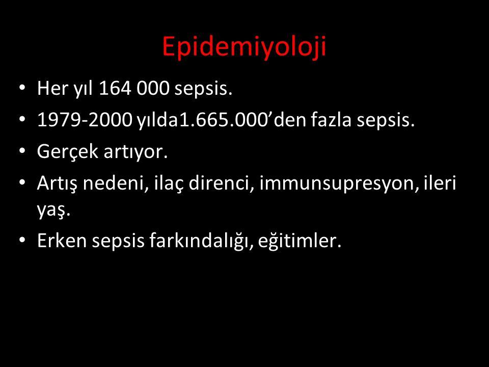 Epidemiyoloji Her yıl 164 000 sepsis. 1979-2000 yılda1.665.000'den fazla sepsis. Gerçek artıyor. Artış nedeni, ilaç direnci, immunsupresyon, ileri yaş
