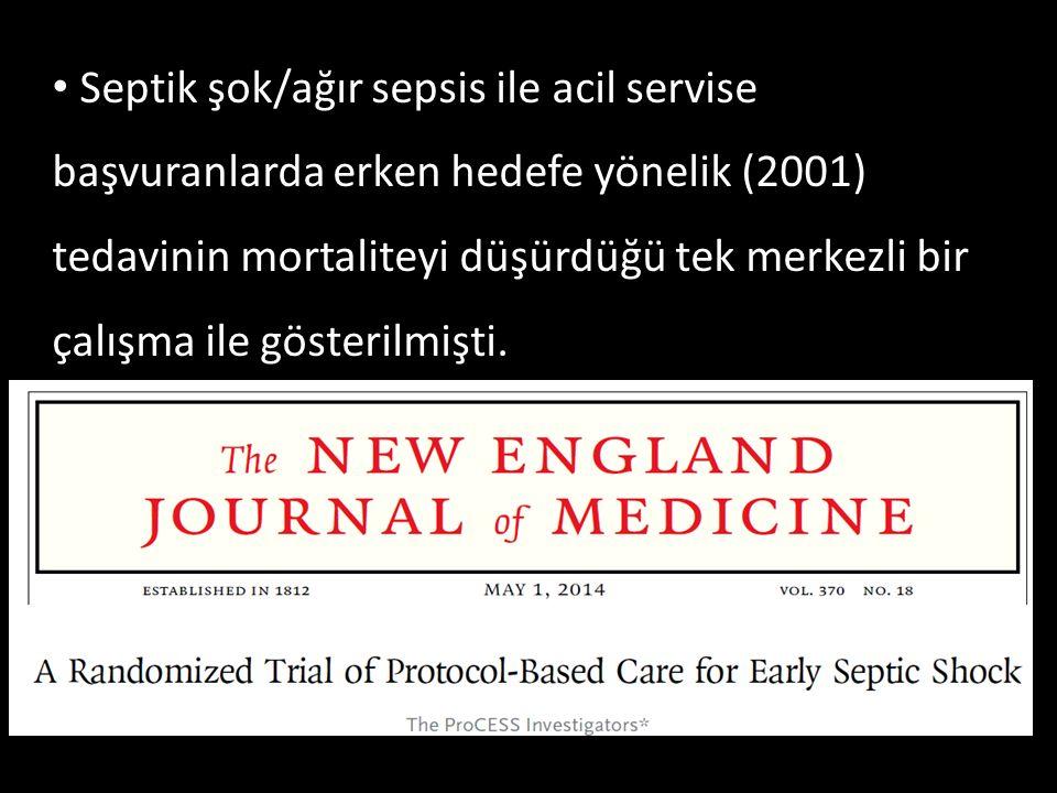 10. Ulusal Acil Tıp Kongresi, 15-18 Mayıs 2014. Septik şok/ağır sepsis ile acil servise başvuranlarda erken hedefe yönelik (2001) tedavinin mortalitey
