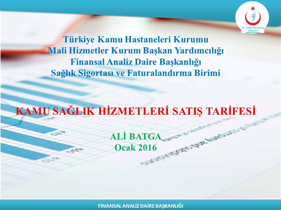 TÜRKİYE KAMU HASTANELERİ KURUMU Finansal Analiz Daire Başkanlığı TÜRKİYE KAMU HASTANELERİ KURUMU Finansal Analiz Daire Başkanlığı KAMU SAĞLIK HİZMETLERİ SATIŞ TARİFESİ ÖNCESİ UYGULAMALAR 1- 2010/30 Sayılı «Fiyat Tarifesi» konulu Genelge ile, Sosyal Güvenlik Kurumu Sağlık Uygulama Tebliği ve eki fiyat tarifeleri Bakanlığımız fiyat tarifesi olarak uygun görülmüştür.