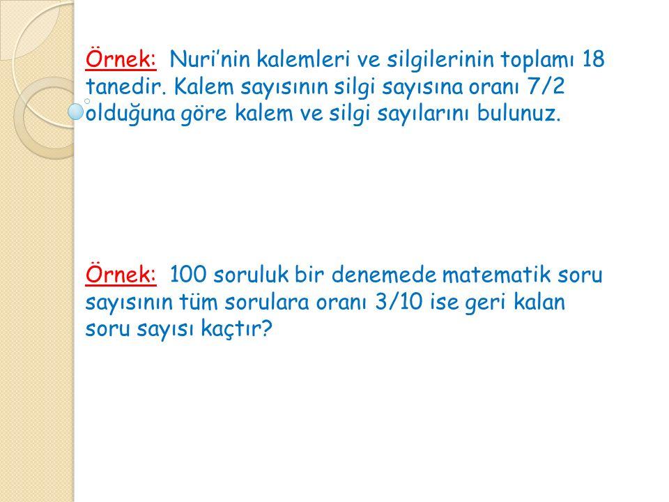 Örnek: Nuri'nin kalemleri ve silgilerinin toplamı 18 tanedir.