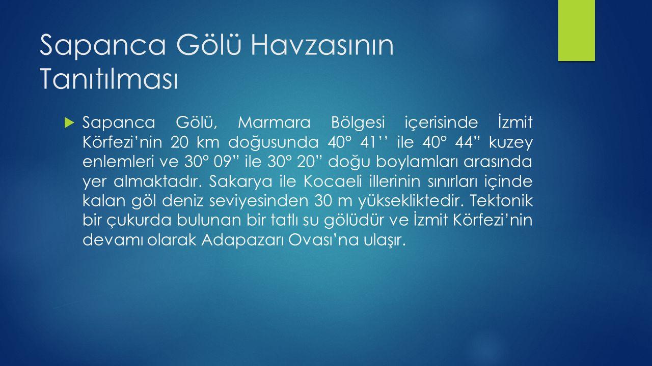 """Sapanca Gölü Havzasının Tanıtılması  Sapanca Gölü, Marmara Bölgesi içerisinde İzmit Körfezi'nin 20 km doğusunda 40° 41'' ile 40° 44"""" kuzey enlemleri"""