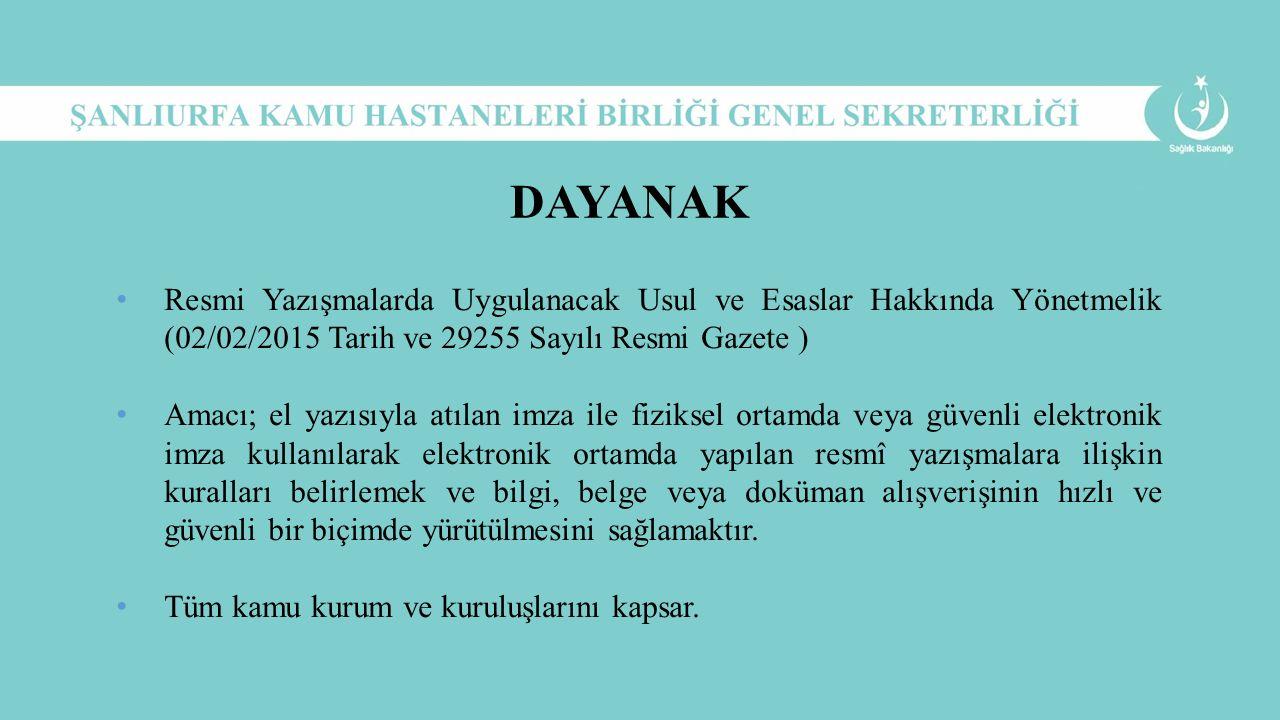 Resmi Yazışmalarda Uygulanacak Usul ve Esaslar Hakkında Yönetmelik (02/02/2015 Tarih ve 29255 Sayılı Resmi Gazete ) Amacı; el yazısıyla atılan imza il
