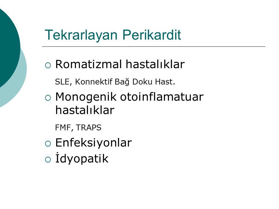 Tekrarlayan Perikardit  Romatizmal hastalıklar SLE, Konnektif Bağ Doku Hast.