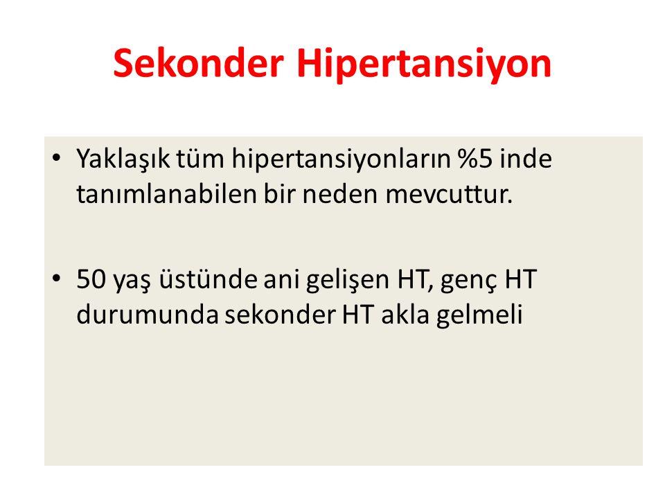 Sekonder Hipertansiyon Yaklaşık tüm hipertansiyonların %5 inde tanımlanabilen bir neden mevcuttur.