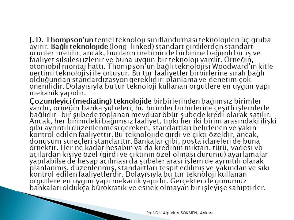 J. D. Thompson'un temel teknoloji sınıflandırması teknolojileri üç gruba ayırır. Bağlı teknolojide (long-linked) standart girdilerden standart ürünler