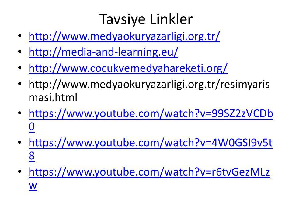 Tavsiye Linkler http://www.medyaokuryazarligi.org.tr/ http://media-and-learning.eu/ http://www.cocukvemedyahareketi.org/ http://www.medyaokuryazarligi