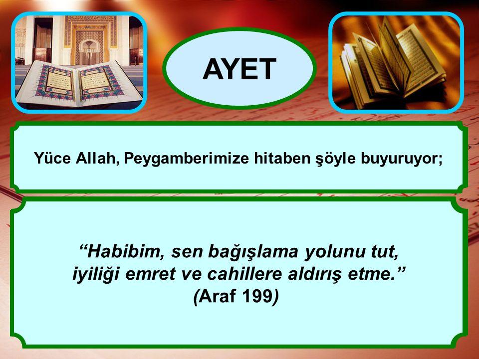 """""""Affedip bağışlasınlar. Allah'ın sizi bağışlamasını istemez misiniz?"""" (Nur,24/22) AYET Nitekim bir ayette şöyle buyrulur; Affetmek yüceliktir, herkes"""