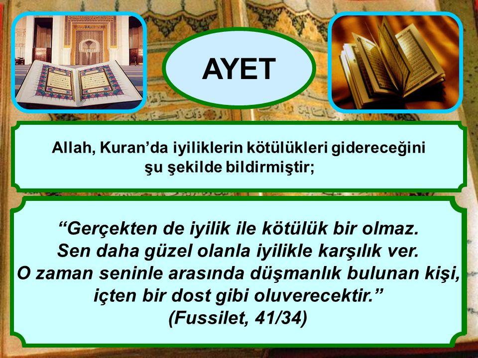 """""""Şüphesiz iyilikler, kötülükleri giderir. Bu, öğüt alanlara bir öğüttür."""" (Hud Suresi, 11/114) AYET Allah, Kuran'da iyiliklerin kötülükleri gidereceği"""