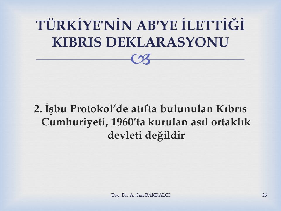  TÜRKİYE NİN AB YE İLETTİĞİ KIBRIS DEKLARASYONU 2.