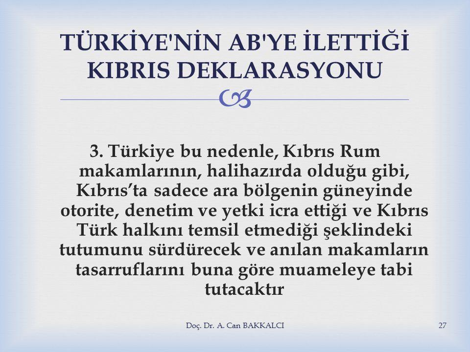  TÜRKİYE NİN AB YE İLETTİĞİ KIBRIS DEKLARASYONU 3.