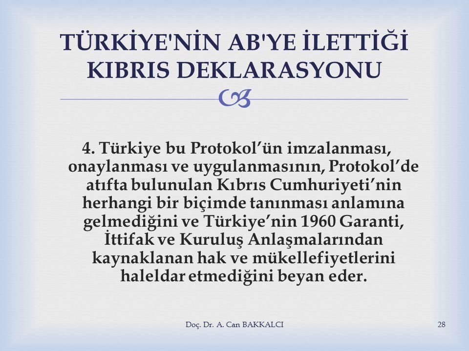  TÜRKİYE NİN AB YE İLETTİĞİ KIBRIS DEKLARASYONU 4.