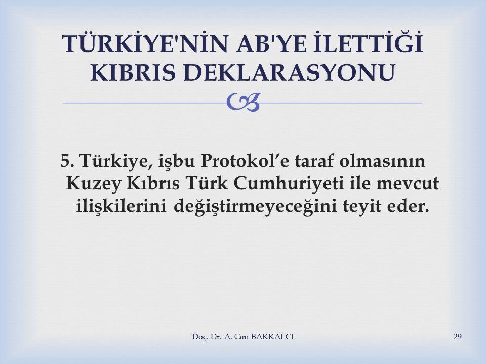  TÜRKİYE NİN AB YE İLETTİĞİ KIBRIS DEKLARASYONU 5.