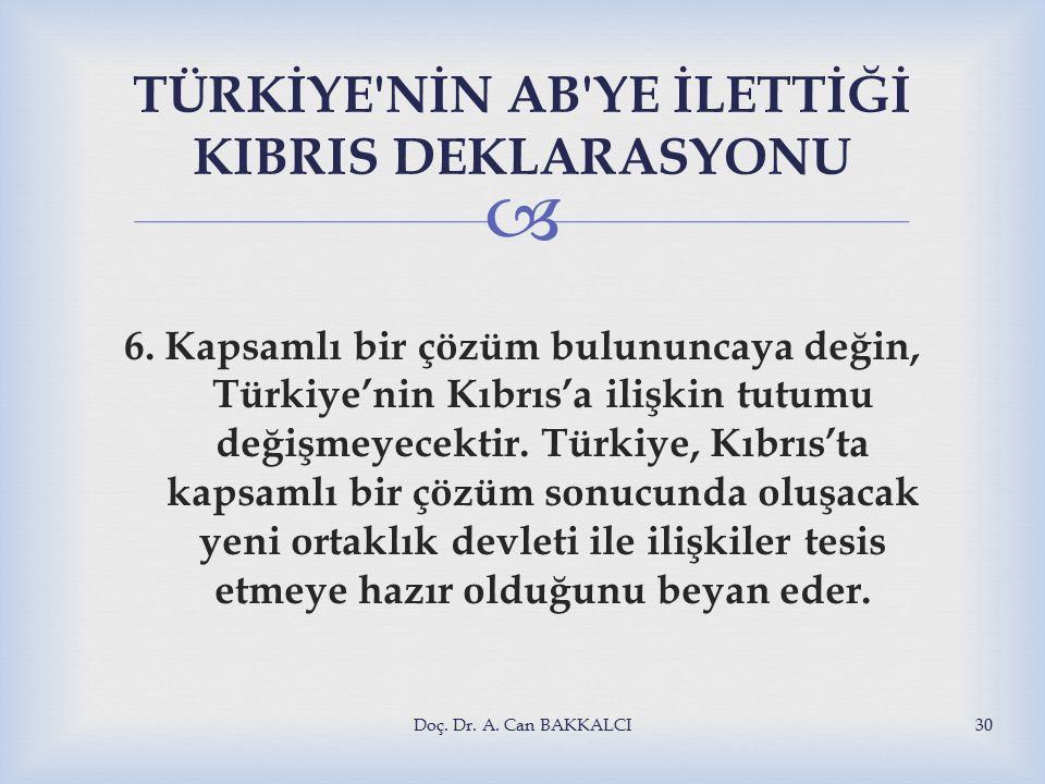  TÜRKİYE NİN AB YE İLETTİĞİ KIBRIS DEKLARASYONU 6.