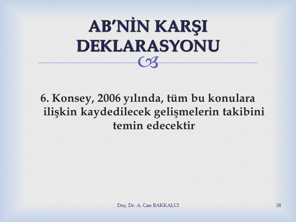  AB'NİN KARŞI DEKLARASYONU 6.