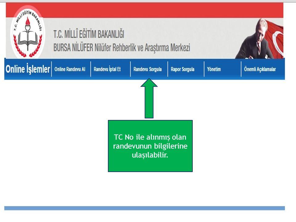 TC No ile alınmış olan randevunun bilgilerine ulaşılabilir.