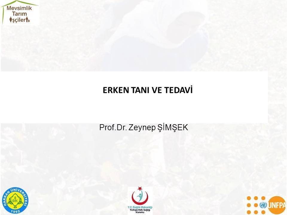 ERKEN TANI VE TEDAVİ Prof.Dr. Zeynep ŞİMŞEK