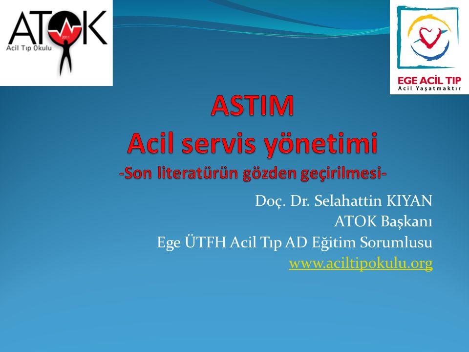 Doç. Dr. Selahattin KIYAN ATOK Başkanı Ege ÜTFH Acil Tıp AD Eğitim Sorumlusu www.aciltipokulu.org