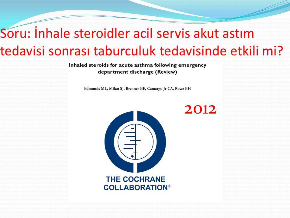 Soru: İnhale steroidler acil servis akut astım tedavisi sonrası taburculuk tedavisinde etkili mi? 2012