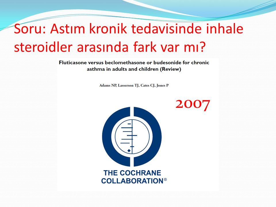 Soru: Astım kronik tedavisinde inhale steroidler arasında fark var mı? 2007