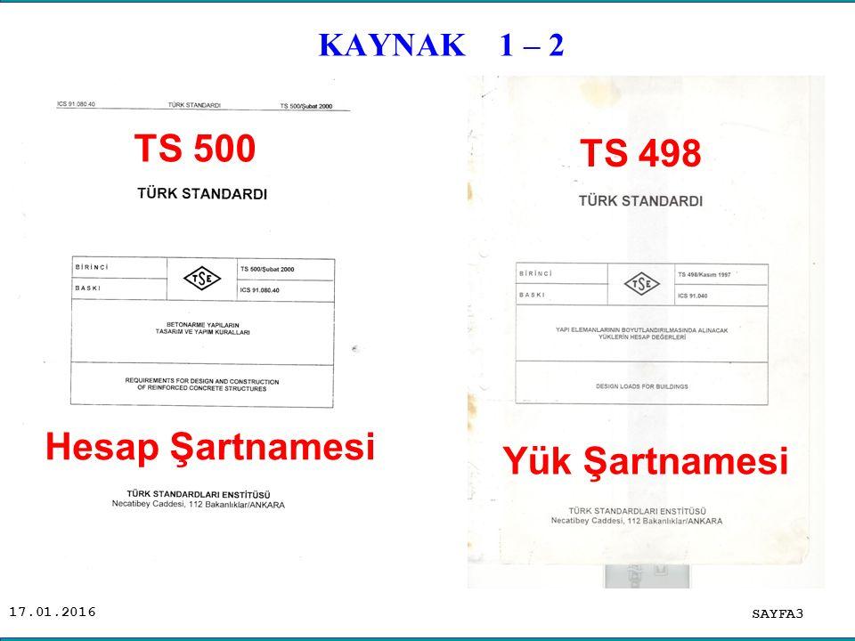 17.01.2016 KAYNAK 1 – 2 SAYFA3 TS 500 Hesap Şartnamesi TS 498 Yük Şartnamesi