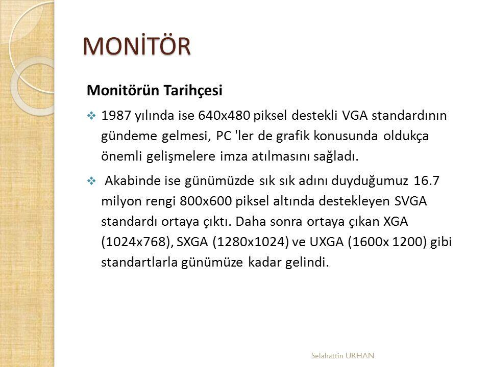 MONİTÖR Monitörün Tarihçesi  1987 yılında ise 640x480 piksel destekli VGA standardının gündeme gelmesi, PC 'ler de grafik konusunda oldukça önemli g