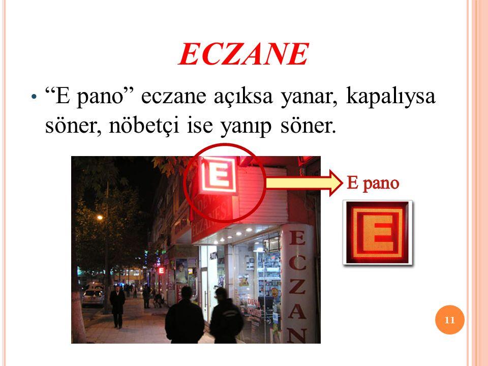 """""""E pano"""" eczane açıksa yanar, kapalıysa söner, nöbetçi ise yanıp söner. ECZANE 11"""