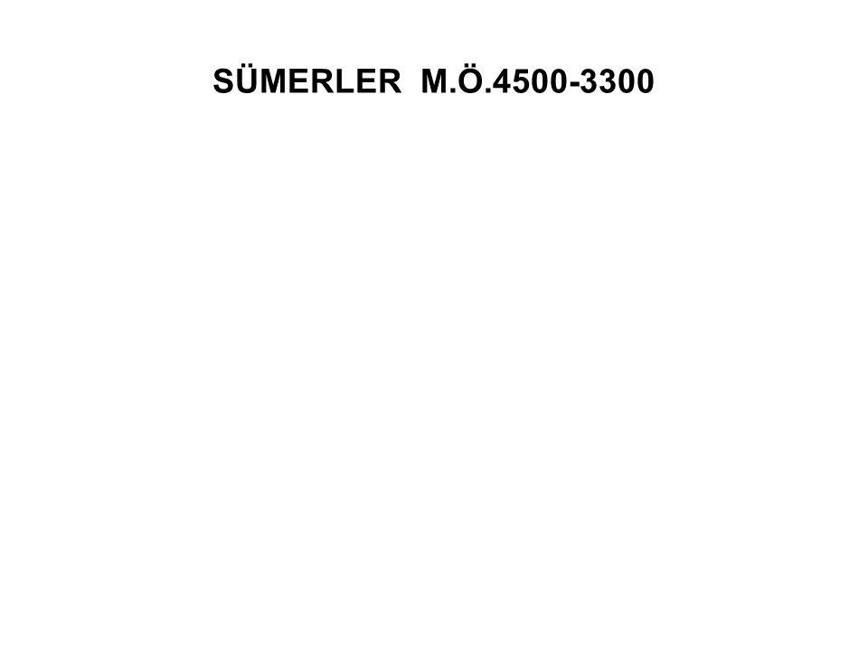 SÜMERLER M.Ö.4500-3300