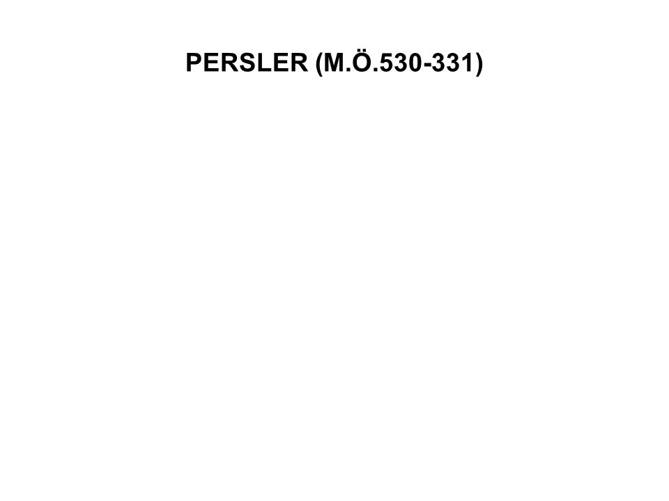 PERSLER (M.Ö.530-331)