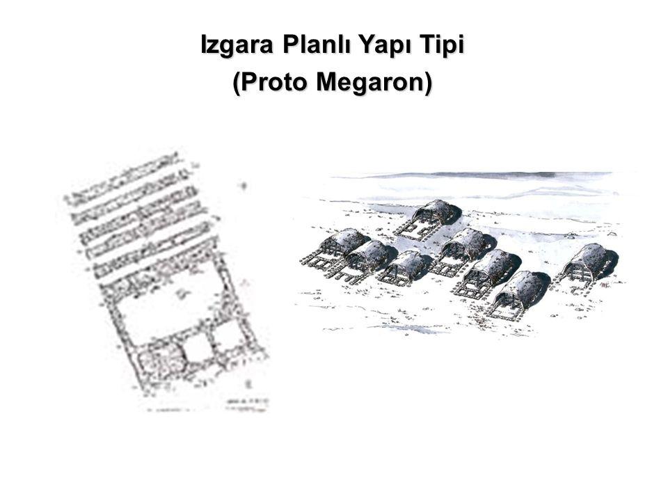 Izgara Planlı Yapı Tipi (Proto Megaron)