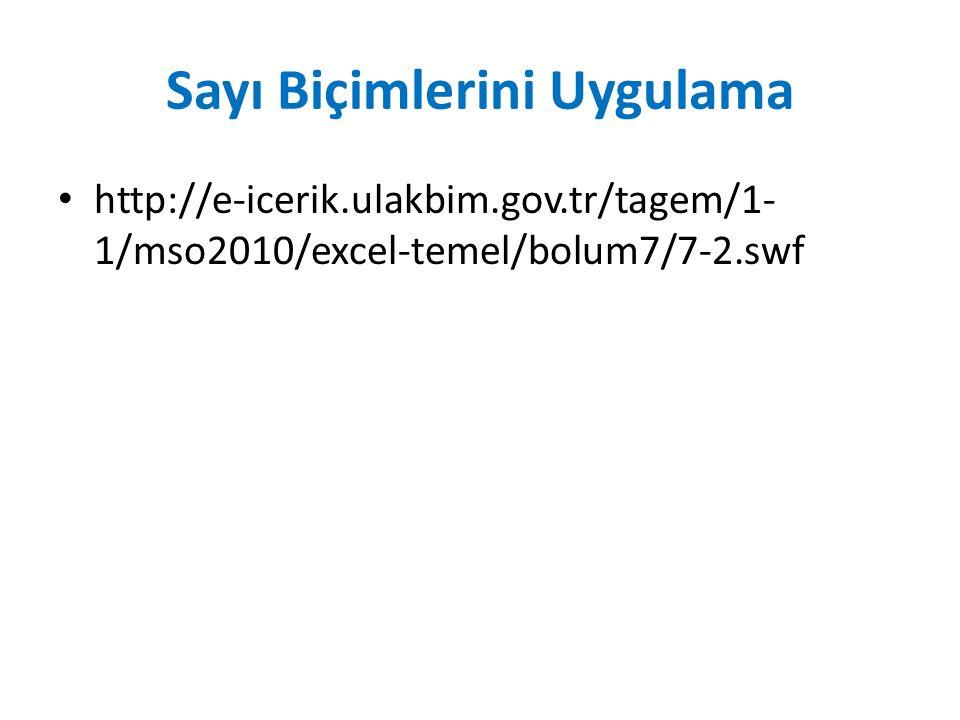 Sayı Biçimlerini Uygulama http://e-icerik.ulakbim.gov.tr/tagem/1- 1/mso2010/excel-temel/bolum7/7-2.swf